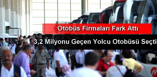 Otobüsçü Bayram Tatilinde 3,2 Milyon Yolcu Taşıdı
