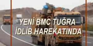 Yeni Bmc Tuğra'lar İdlib Harekatında
