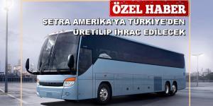 Amerika'ya Türk Setra'lar