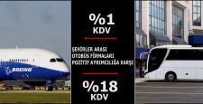 Otobüs Yüzde 18 Uçak Yüzde 1 KDV !