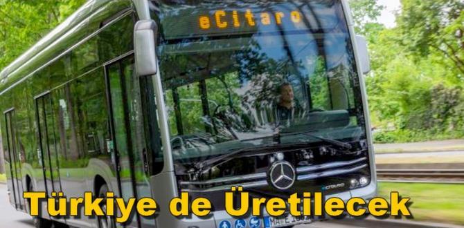 Mercedes-Benz Türkiye de Elektrikli Otobüs  Üretecek