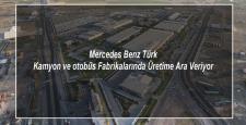 Mercedes-Benz Türk Üretime Ara Veriyor