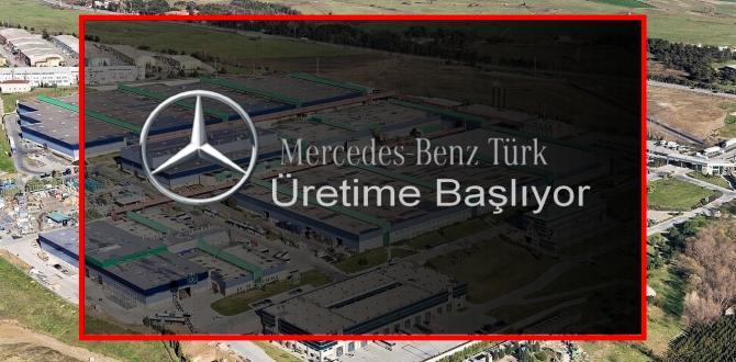 Mercedes Benz Türk Üretime Başlıyor