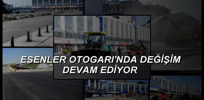 Esenler Otogarı'nda Değişim