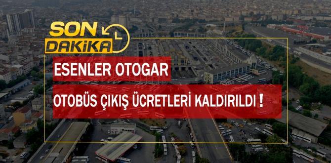 Esenler Otogarı'nda Çıkış Ücretleri Kaldırıldı