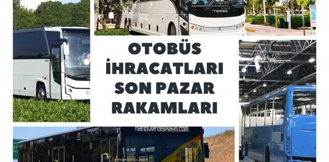 Otobüs İhracat Pazarı Son Durum Analizi